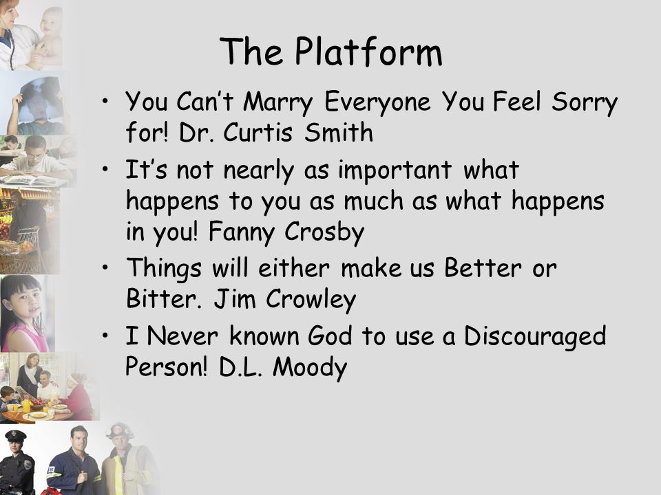 The Platform You Can't Marry Everyone You Feel Sorry for.