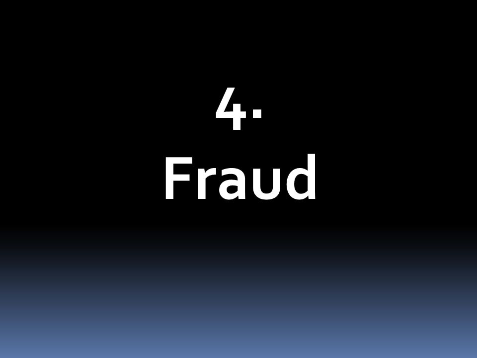 4. Fraud