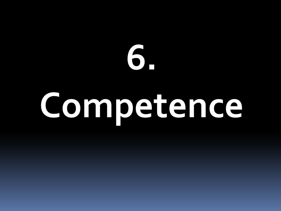6. Competence