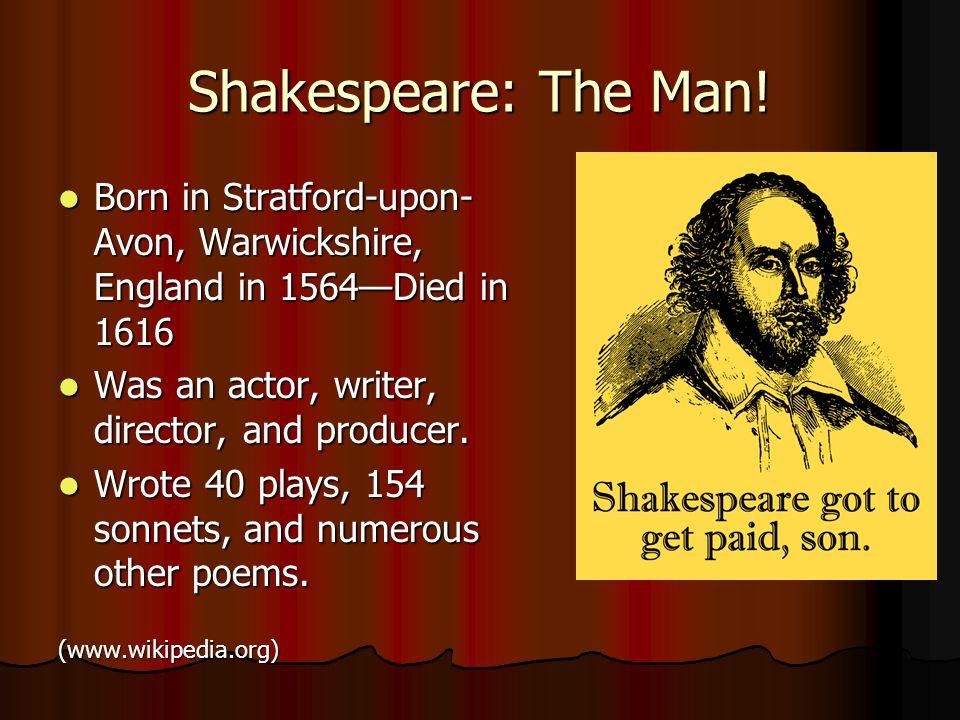 Shakespeare: The Man.