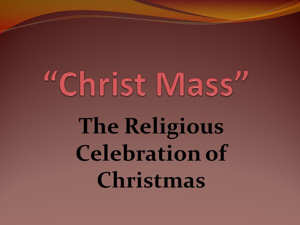 The Religious Celebration of Christmas