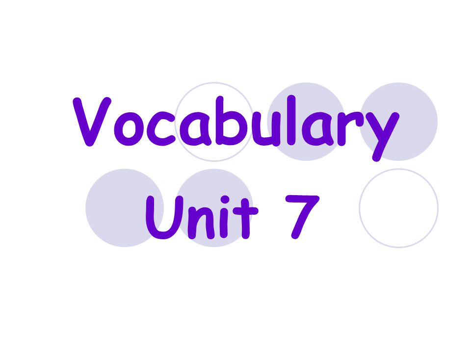 Vocabulary Unit 7