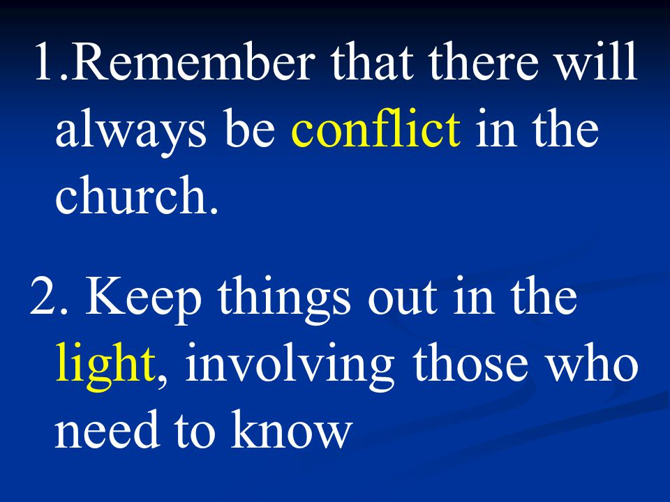 1.Remember that there will always be conflict in the church.