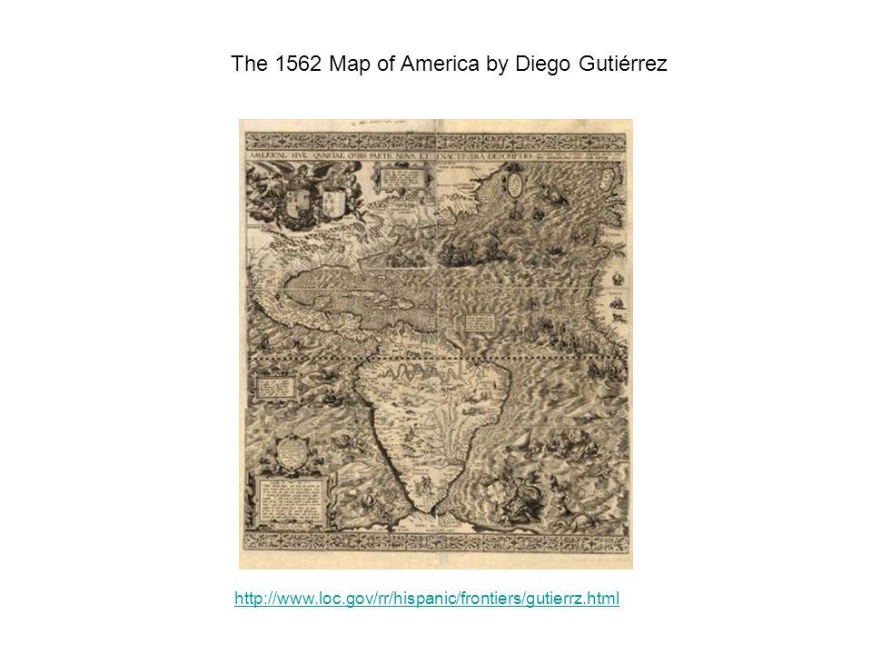 The 1562 Map of America by Diego Gutiérrez http://www.loc.gov/rr/hispanic/frontiers/gutierrz.html