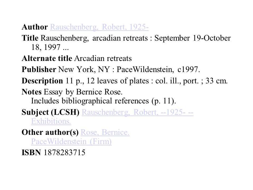 Author Rauschenberg, Robert, 1925-Rauschenberg, Robert, 1925- Title Rauschenberg, arcadian retreats : September 19-October 18, 1997...