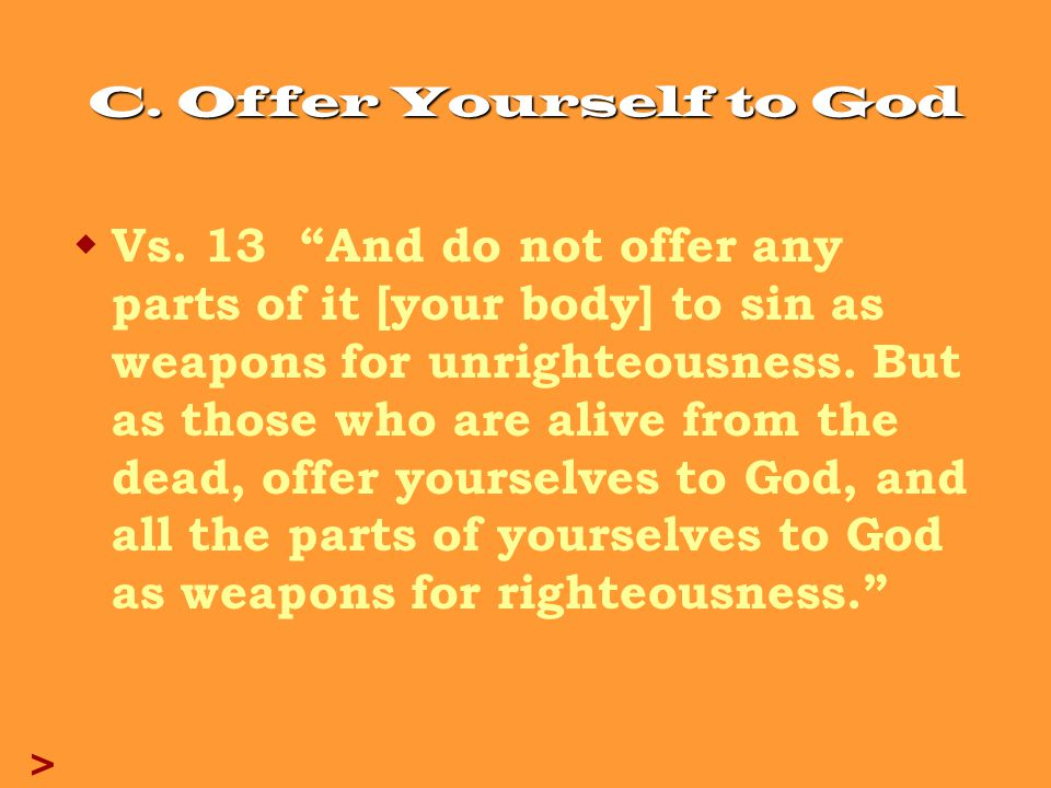C. Offer Yourself to God  Vs.