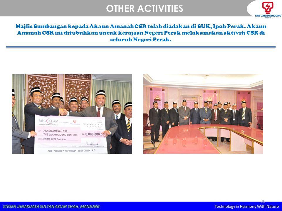 36 OTHER ACTIVITIES Majlis Sumbangan kepada Akaun Amanah CSR telah diadakan di SUK, Ipoh Perak. Akaun Amanah CSR ini ditubuhkan untuk kerajaan Negeri