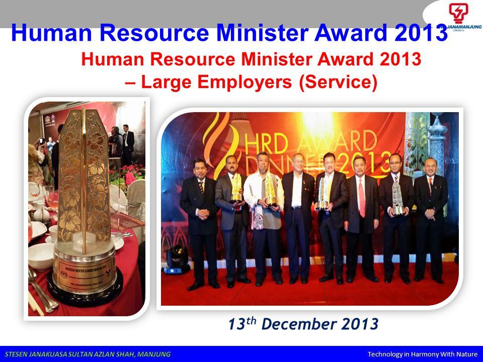 Human Resource Minister Award 2013 13 th December 2013 Human Resource Minister Award 2013 – Large Employers (Service)