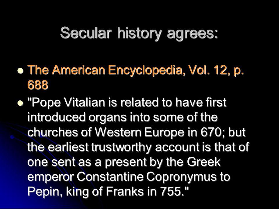 Secular history agrees: The American Encyclopedia, Vol.