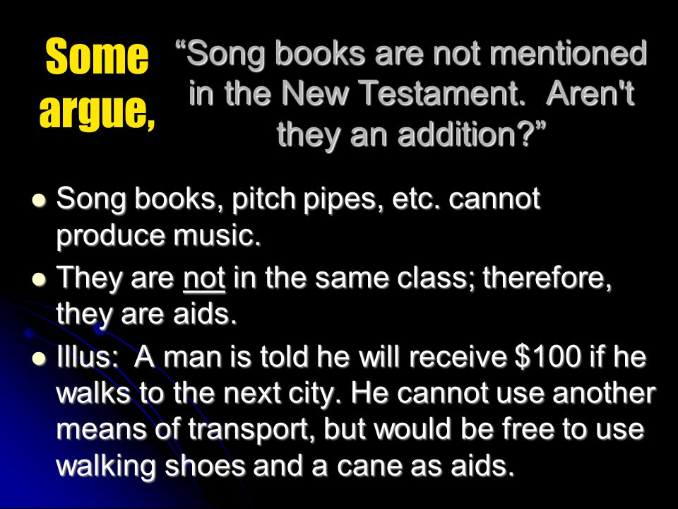 Song books are not mentioned in the New Testament.