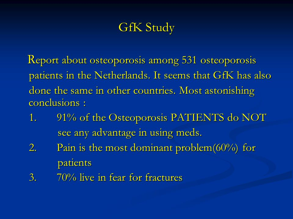 GfK Study R eport about osteoporosis among 531 osteoporosis R eport about osteoporosis among 531 osteoporosis patients in the Netherlands.