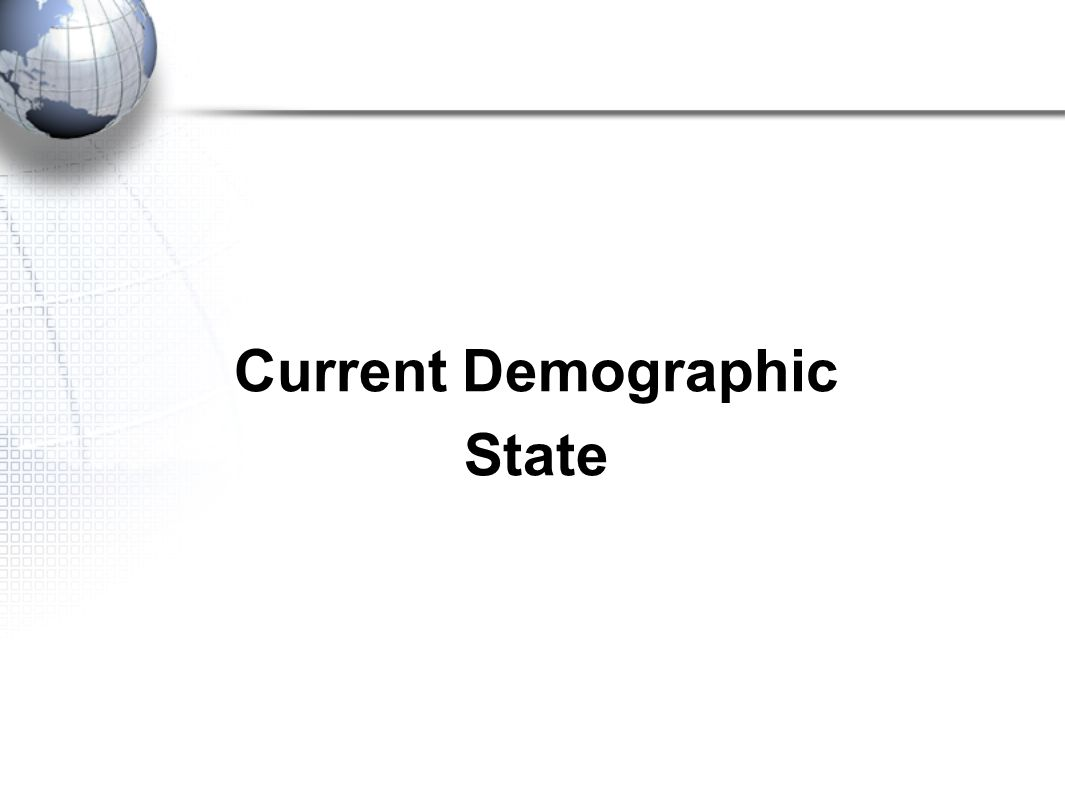 Current Demographic State