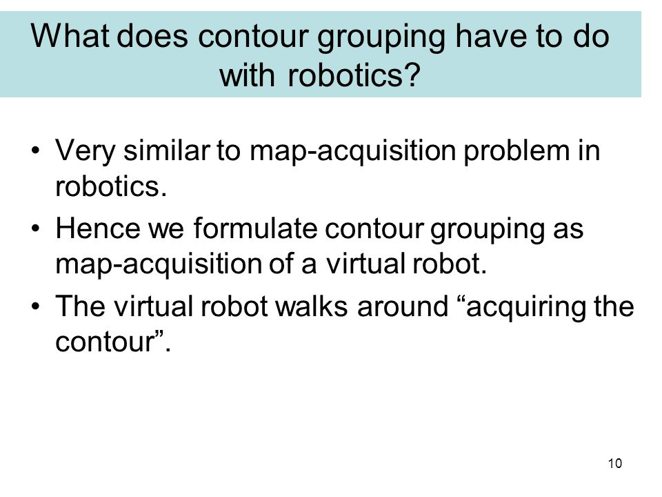 10 Very similar to map-acquisition problem in robotics.