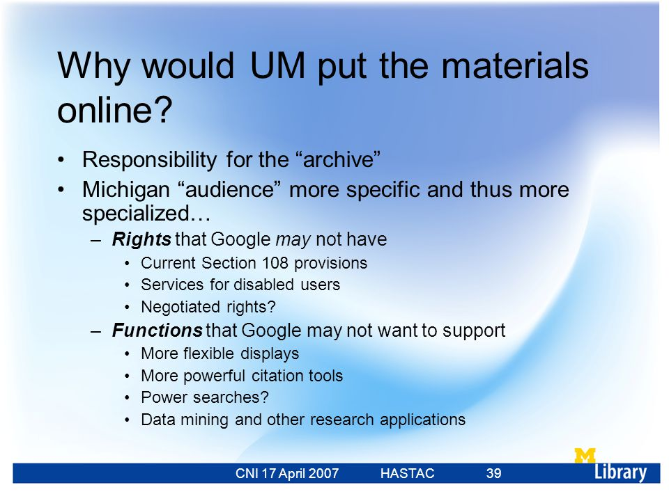CNI 17 April 2007 HASTAC 23 Feb 2007 39 Why would UM put the materials online.