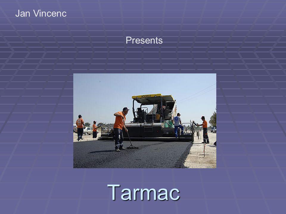 Tarmac Jan Vincenc Presents