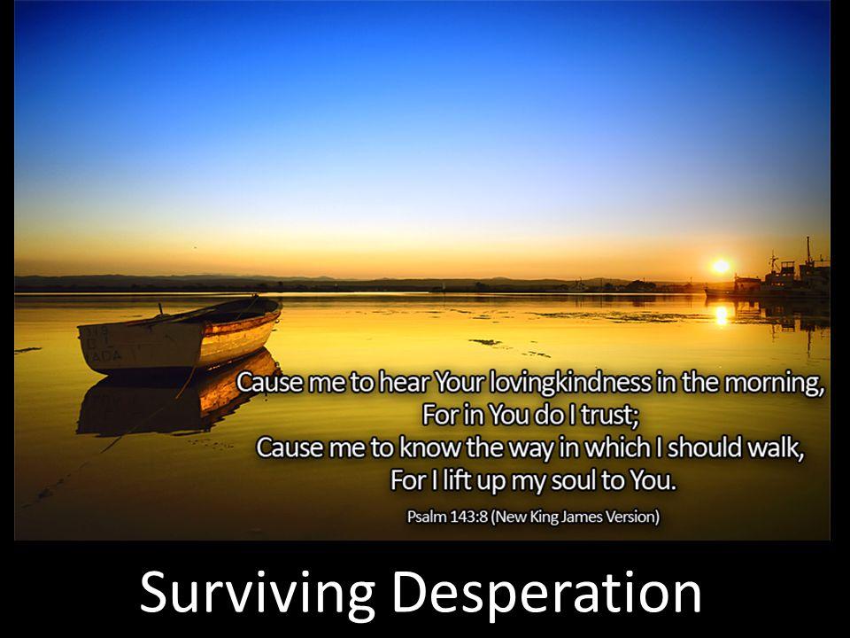 Surviving Desperation