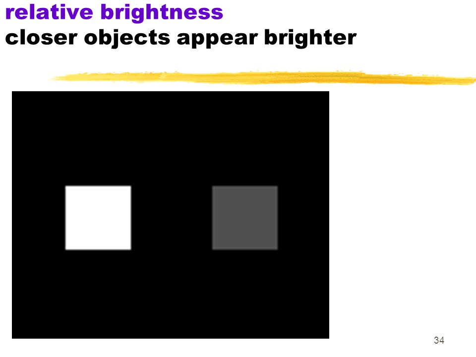 34 relative brightness closer objects appear brighter