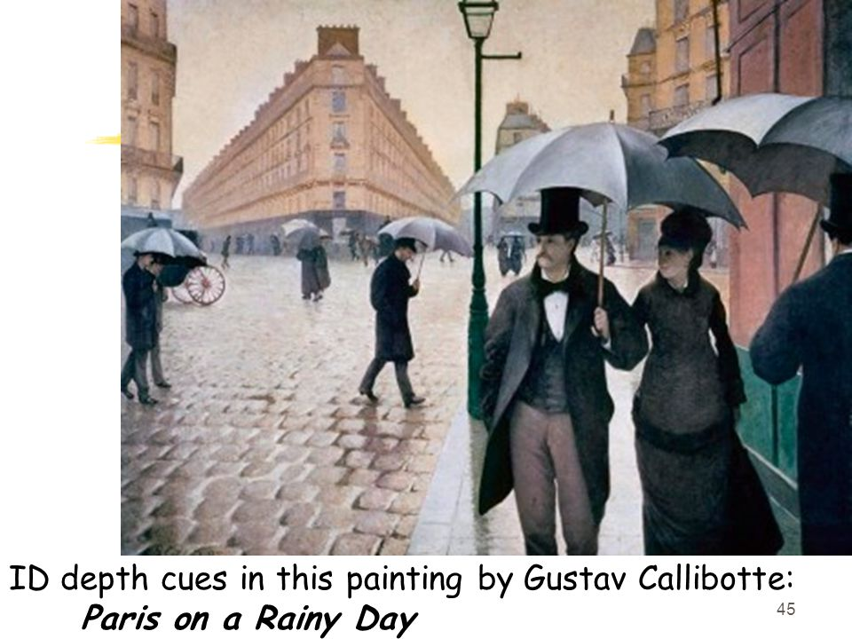 45 ID depth cues in this painting by Gustav Callibotte: Paris on a Rainy Day