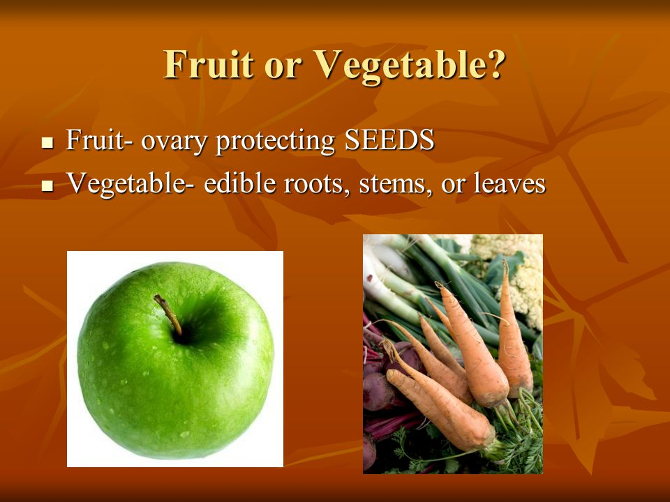 Fruit or Vegetable.