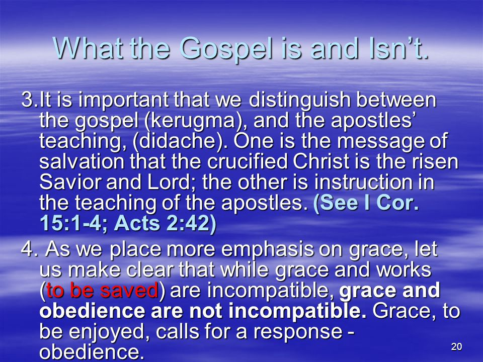 20 What the Gospel is and Isn't.