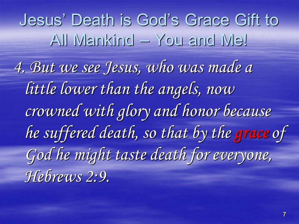 18 The Adequate Gift of GRACE  Called by grace – 2 Tim.