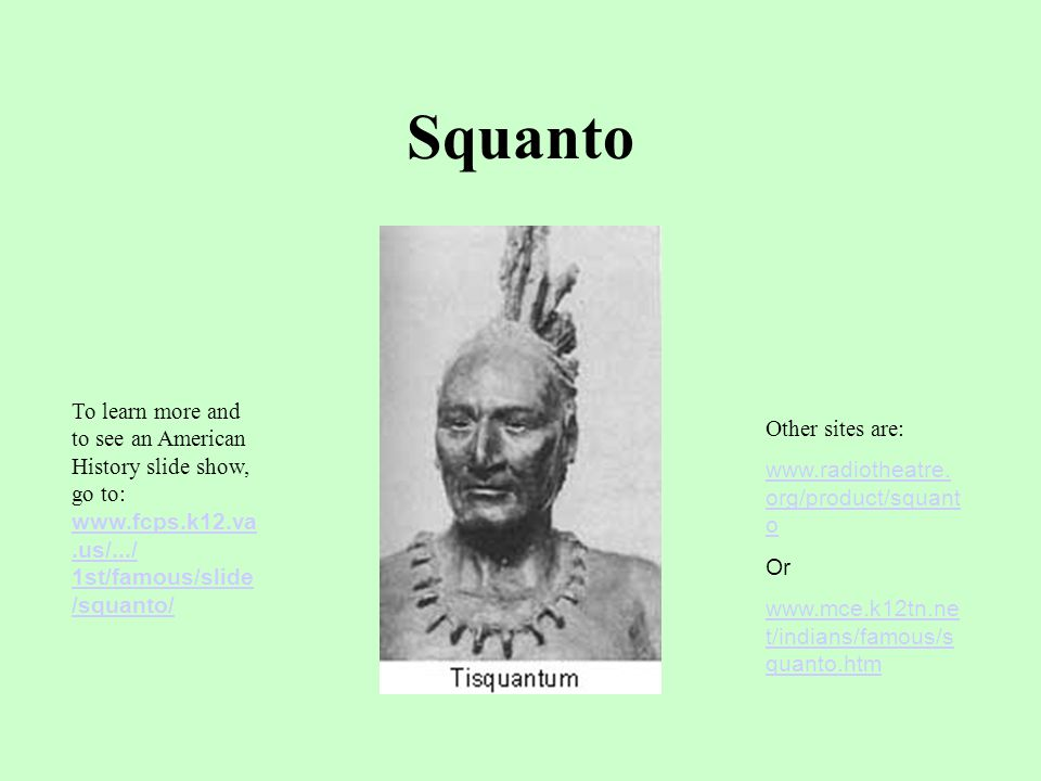 Squanto ______ spoke English well and showed the settlers how to plant corn, where to fish, and establish peace with the Wampanoag.