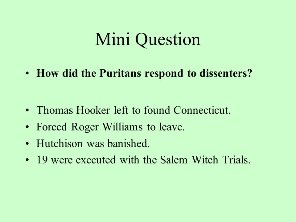 Mini Question What role did religion and the church play in the Massachusetts Bay Colony? The made a covenant with God to build the ideal Christian co