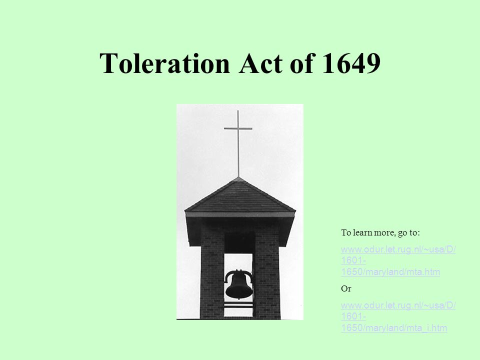 Toleration Act of 1649 The ______ was passed in Maryland to prevent restrictions on the religious freedom of all Christians.