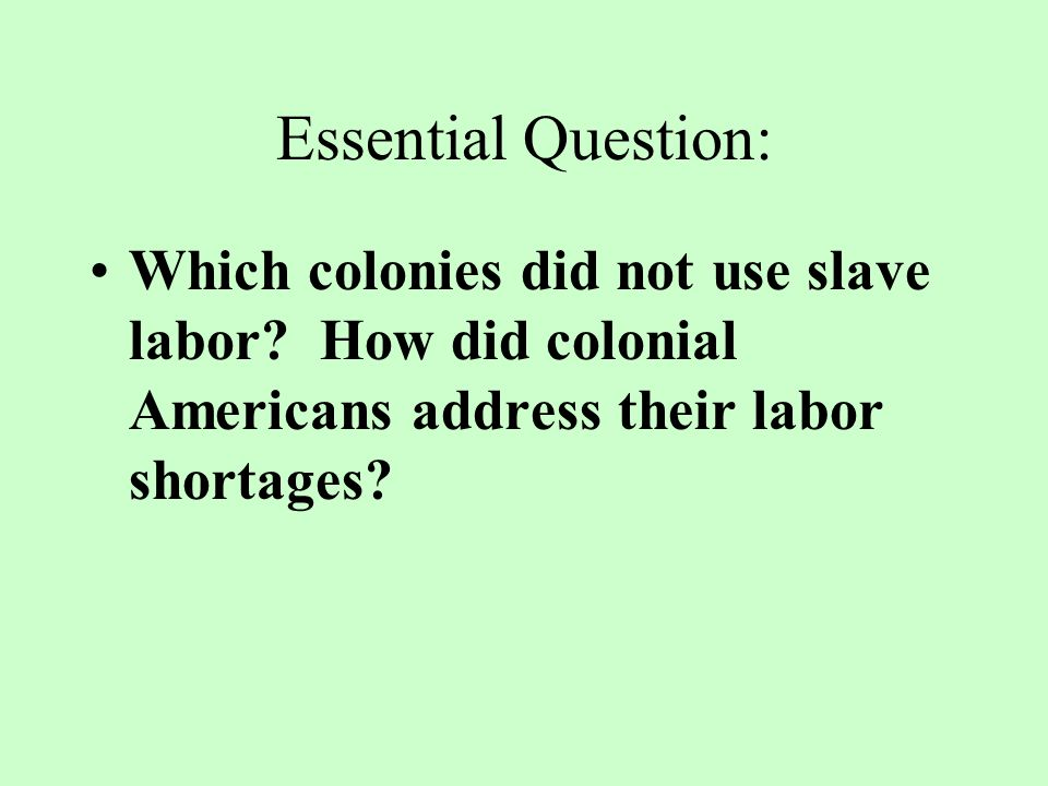 An alternative after the headright system was the arrival of slavery.