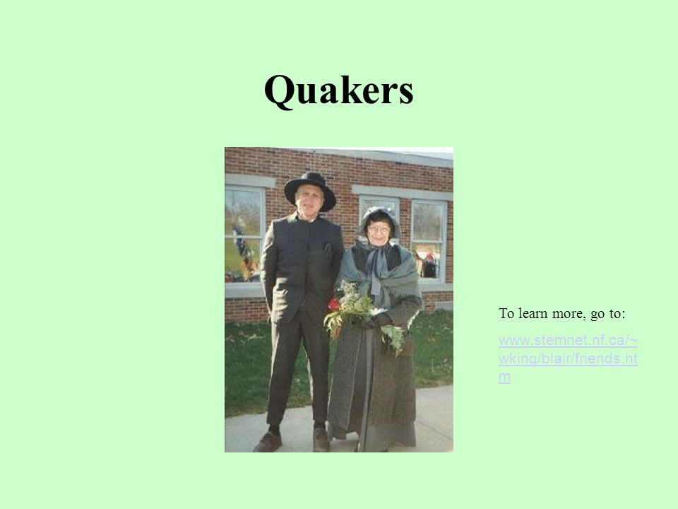 Quakers The ______ believed in the equality of the sexes before god, and were also known as the Society of Friends.