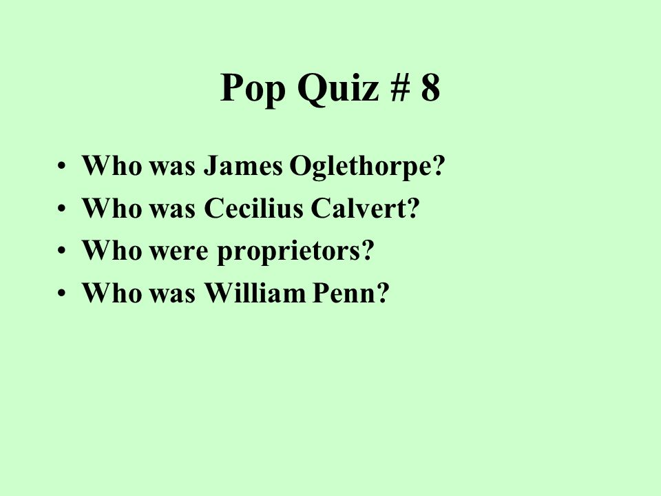 Pop Quiz #7 What was the Toleration Act of 1649. Who was Peter Stuyvesant.