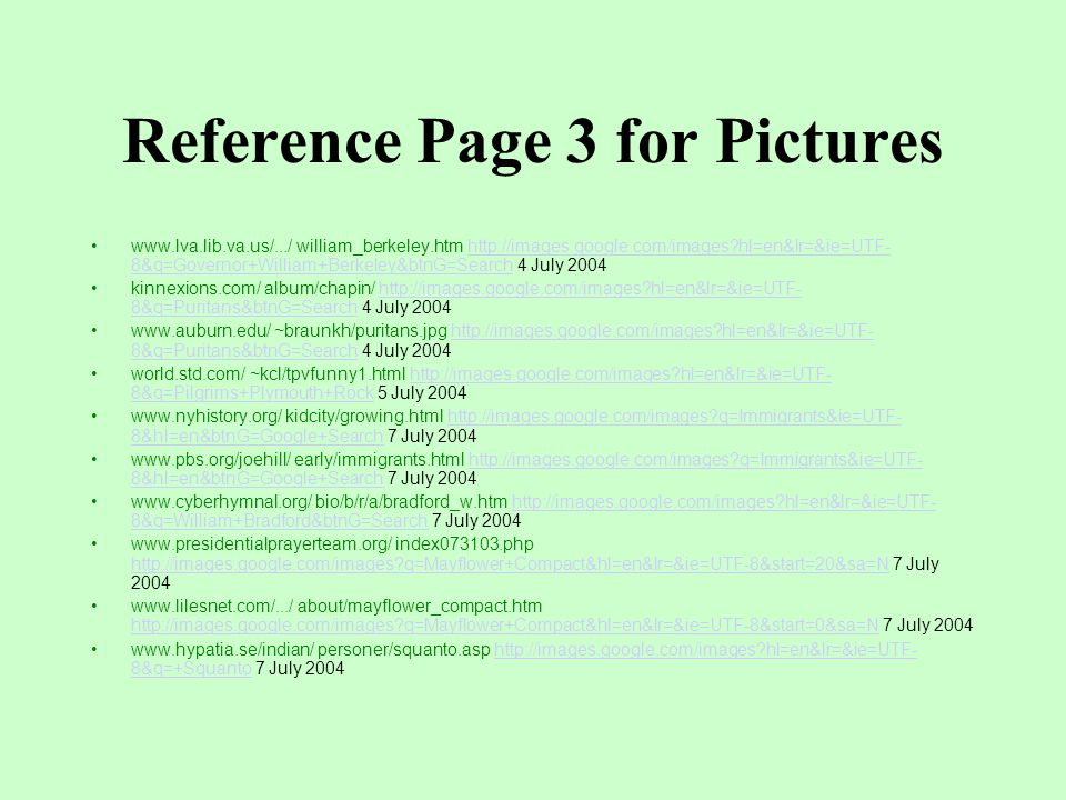 Reference Page 2 for Pictures www.iath.virginia.edu/ vcdh/jamestown/pic3b.html http://images.google.com/images q=John+Rolfe&hl=en&lr=&ie=UTF-8&start=40&sa=N 3 July 2004 http://images.google.com/images q=John+Rolfe&hl=en&lr=&ie=UTF-8&start=40&sa=N www.ces.ncsu.edu/ depts/agecon/tobacco_econ/ http://images.google.com/images hl=en&lr=&ie=UTF- 8&q=Tobacco+plant 3 July 2004http://images.google.com/images hl=en&lr=&ie=UTF- 8&q=Tobacco+plant www.vahistorical.org/ education/pocahontas.htm http://images.google.com/images q=John+Rolfe&ie=UTF- 8&hl=en&btnG=Google+Search 3 July 2004http://images.google.com/images q=John+Rolfe&ie=UTF- 8&hl=en&btnG=Google+Search www.kirtland.cc.mi.us/ honors/cal3230.htm http://images.google.com/images q=John+Rolfe&ie=UTF- 8&hl=en&btnG=Google+Search 3 July 2004http://images.google.com/images q=John+Rolfe&ie=UTF- 8&hl=en&btnG=Google+Search www.esd.k12.ca.us/.../ Colonies/scp6.html http://images.google.com/images hl=en&lr=&ie=UTF- 8&q=indentured+servants 3 July 2004http://images.google.com/images hl=en&lr=&ie=UTF- 8&q=indentured+servants fs2.footeschool.org/ jstetzer/pages/timeline.html http://images.google.com/images hl=en&ie=UTF- 8&q=Bacon%27s+Rebellion&spell=1 4 July 2004http://images.google.com/images hl=en&ie=UTF- 8&q=Bacon%27s+Rebellion&spell=1 www.bridgewater.edu/ ~lhill/images/paradecropa.jpg http://images.google.com/images hl=en&lr=&ie=UTF- 8&q=House+of+Burgesses 3 July 2004http://images.google.com/images hl=en&lr=&ie=UTF- 8&q=House+of+Burgesses www.nps.gov/colo/ Jthanout/1stASSLY.html http://images.google.com/images hl=en&lr=&ie=UTF- 8&q=House+of+Burgesses 3 July 2004http://images.google.com/images hl=en&lr=&ie=UTF- 8&q=House+of+Burgesses www.spartacus.schoolnet.co.uk/ USAbaconN.htm http://images.google.com/images q=Nathaniel+Bacon&ie=UTF-8&hl=en&btnG=Google+Search 4 July 2004 http://images.google.com/images q=Nathaniel+Bacon&ie=UTF-8&hl=en&btnG=Google+Search www.iath.virginia.edu/ vcdh/jamestown/pic5a.html http://images.google.com/images hl=en&ie=UTF- 8&q=Bacon%27s+Rebellion&spell=1 4 July 2004http://images.google.com/images hl=en&ie=UTF- 8&q=Bacon%27s+Rebellion&spell=1