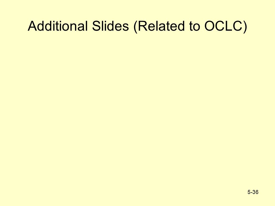 5-36 Additional Slides (Related to OCLC)