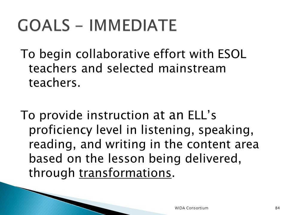 84 To begin collaborative effort with ESOL teachers and selected mainstream teachers.