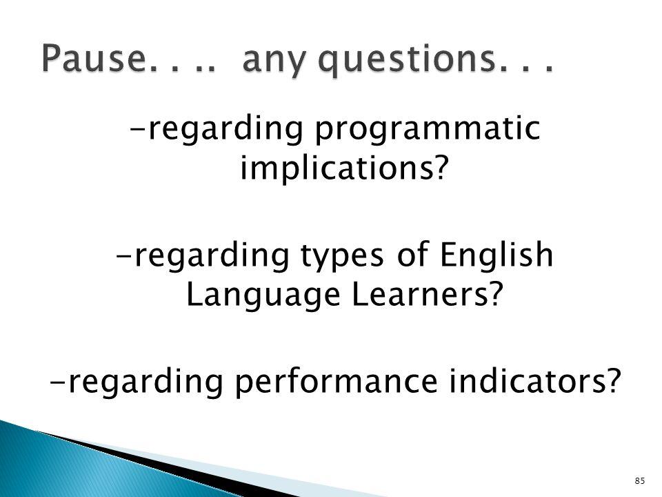 85 -regarding programmatic implications. -regarding types of English Language Learners.