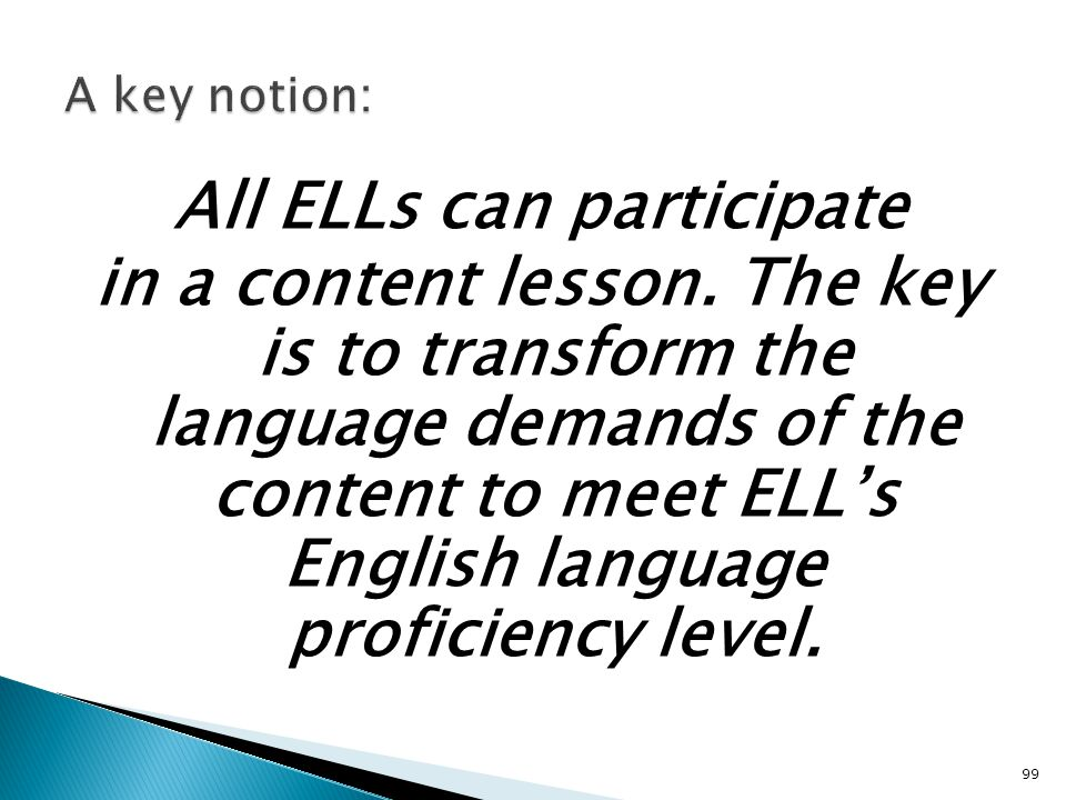 99 All ELLs can participate in a content lesson.