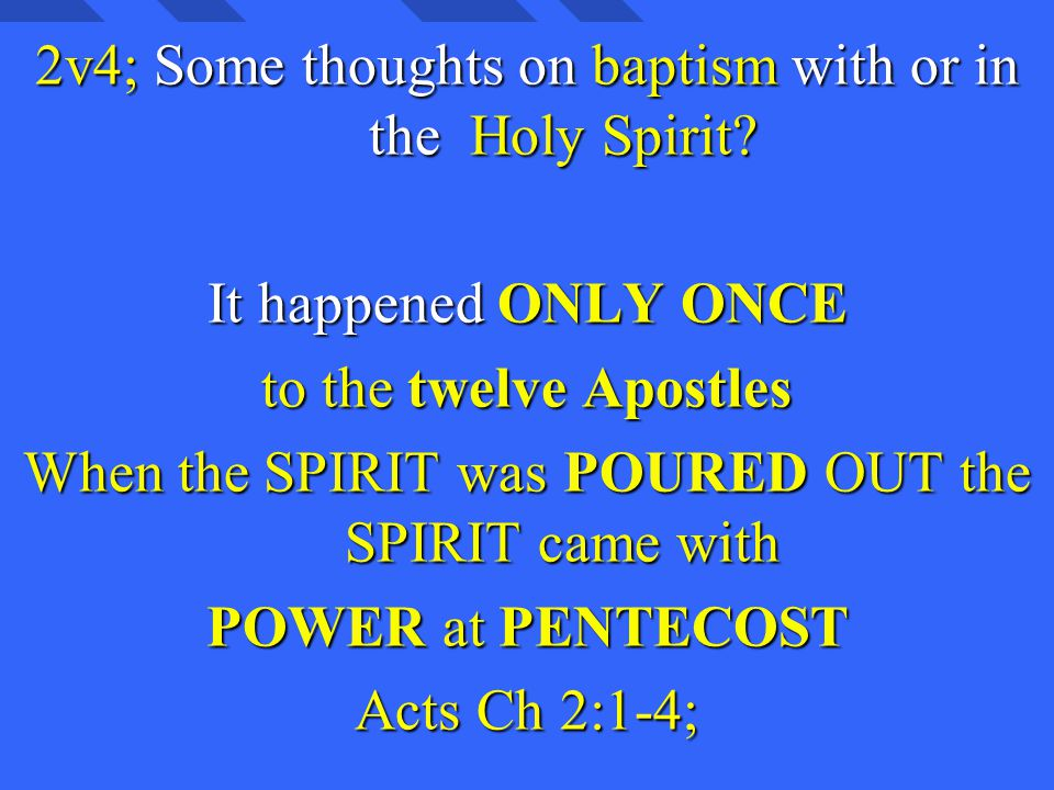 2v4; Some thoughts on baptism with or in the Holy Spirit.