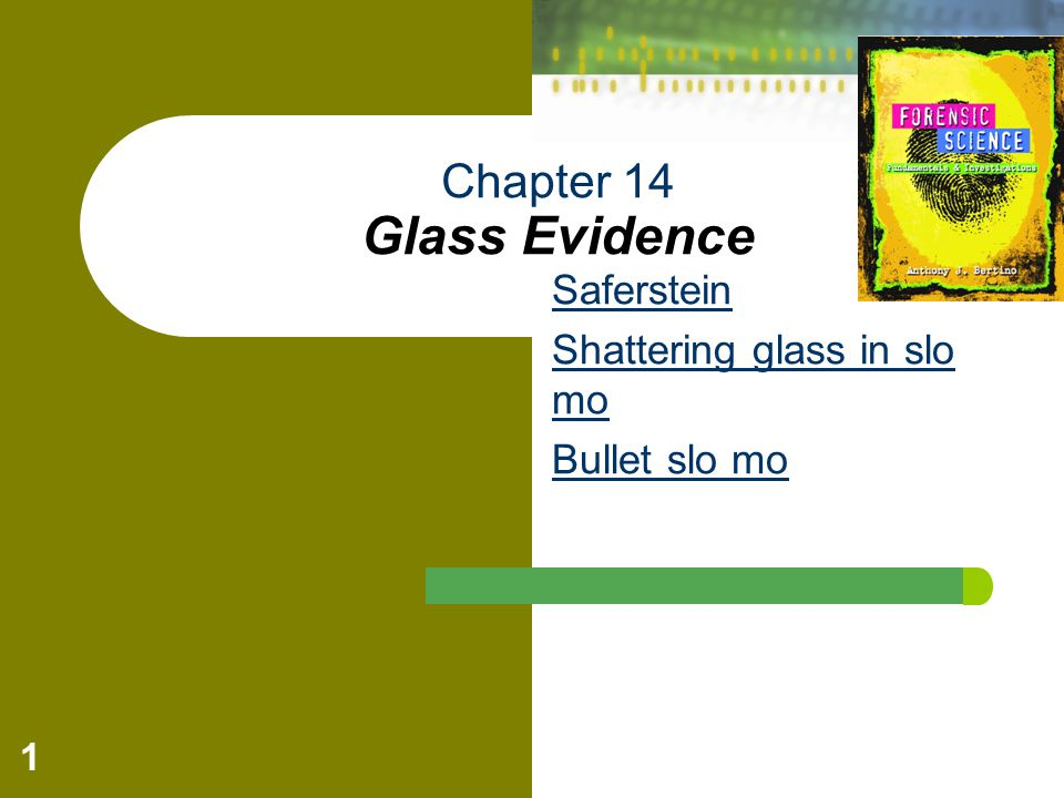 Forensic Science: Fundamentals & Investigations, Chapter 14 2 Introduction and History of Glass Analysis of glass found at a crime scene can yield trace evidence.