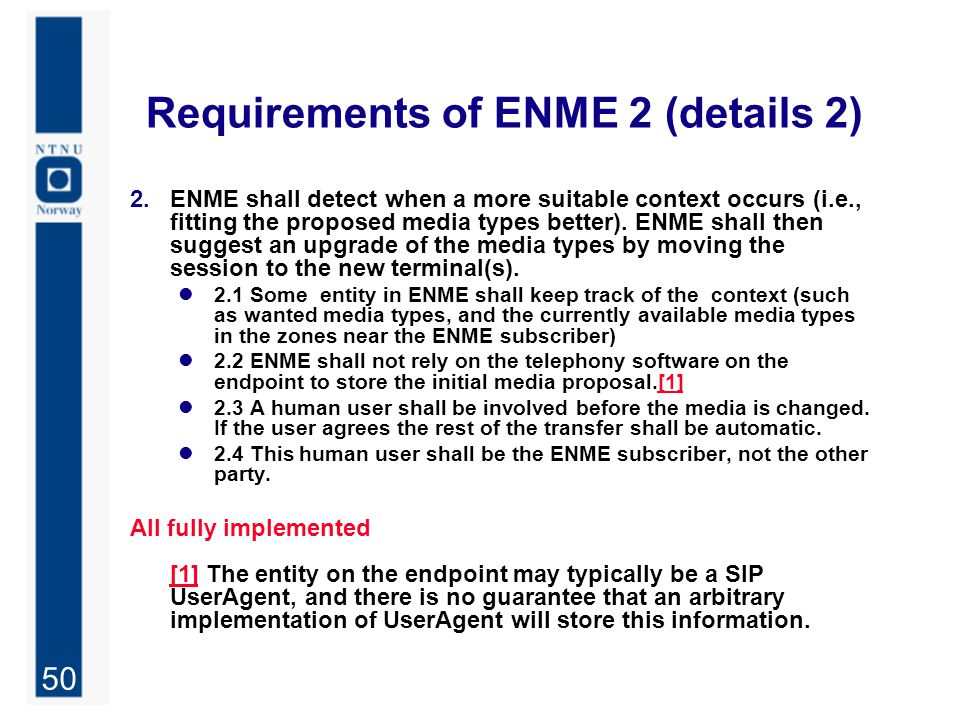 50 Requirements of ENME 2 (details 2) 2.ENME shall detect when a more suitable context occurs (i.e., fitting the proposed media types better).