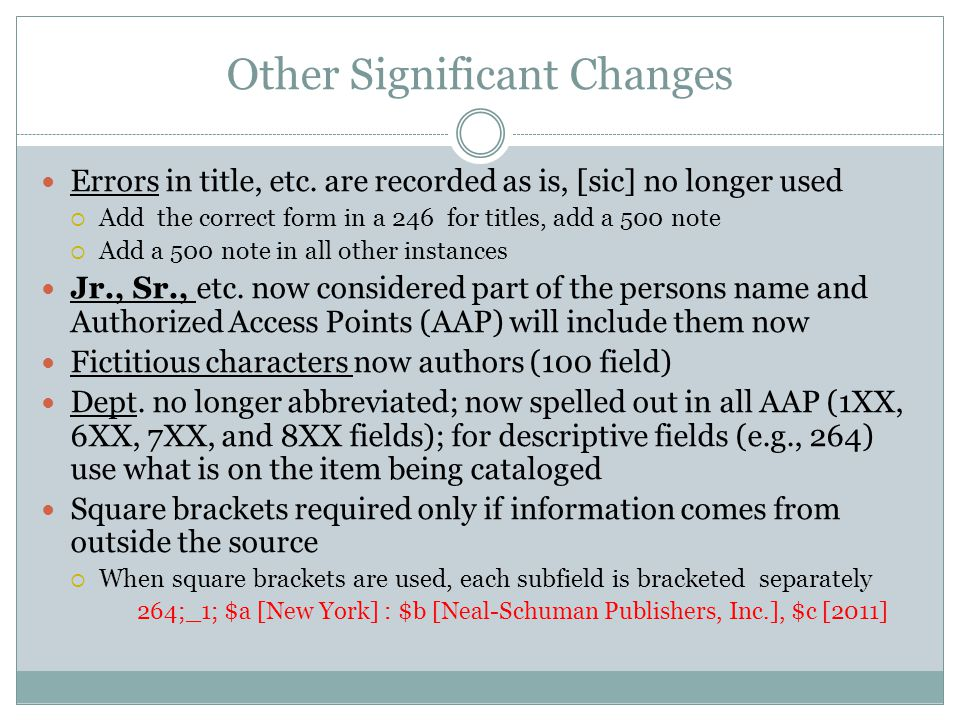 020 – Coming 2014 Changes Subfield added to separate descriptive information from actual ISBN number Current practice: 020;__; $a 9780813129784 (hbk) Practice sometime in 2014: 020;__; $a 9780813129784 $q hbk 020;__; $a 9780813129784 $q hardback