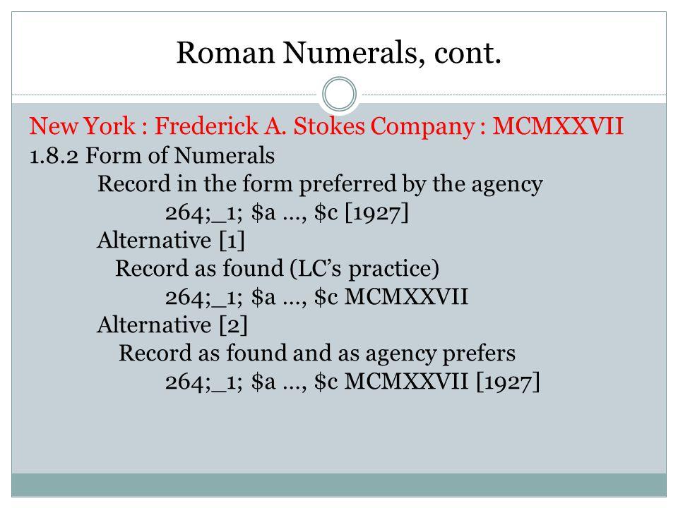 Roman Numerals, cont. New York : Frederick A.