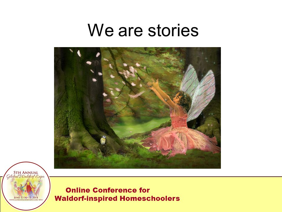 We are stories Online Conference for Waldorf-inspired Homeschoolers