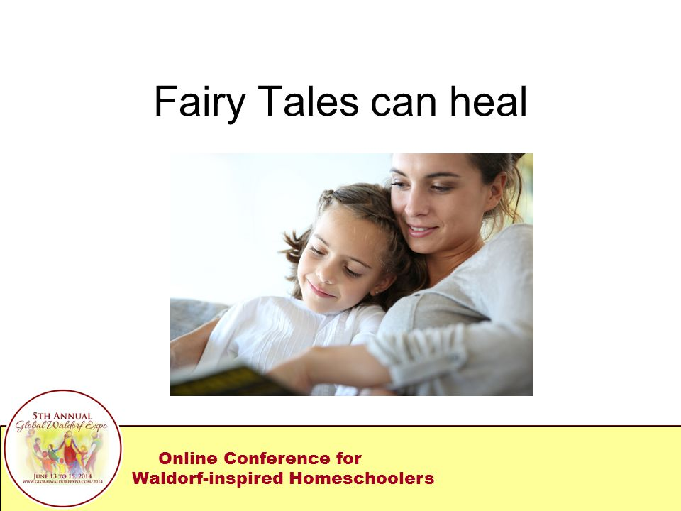 Fairy Tales can heal Online Conference for Waldorf-inspired Homeschoolers