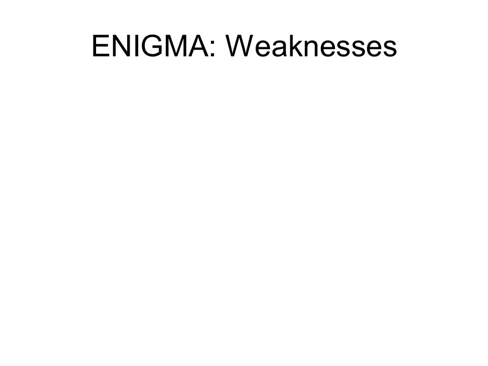 ENIGMA: Weaknesses