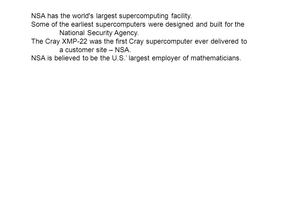 NSA has the world s largest supercomputing facility.