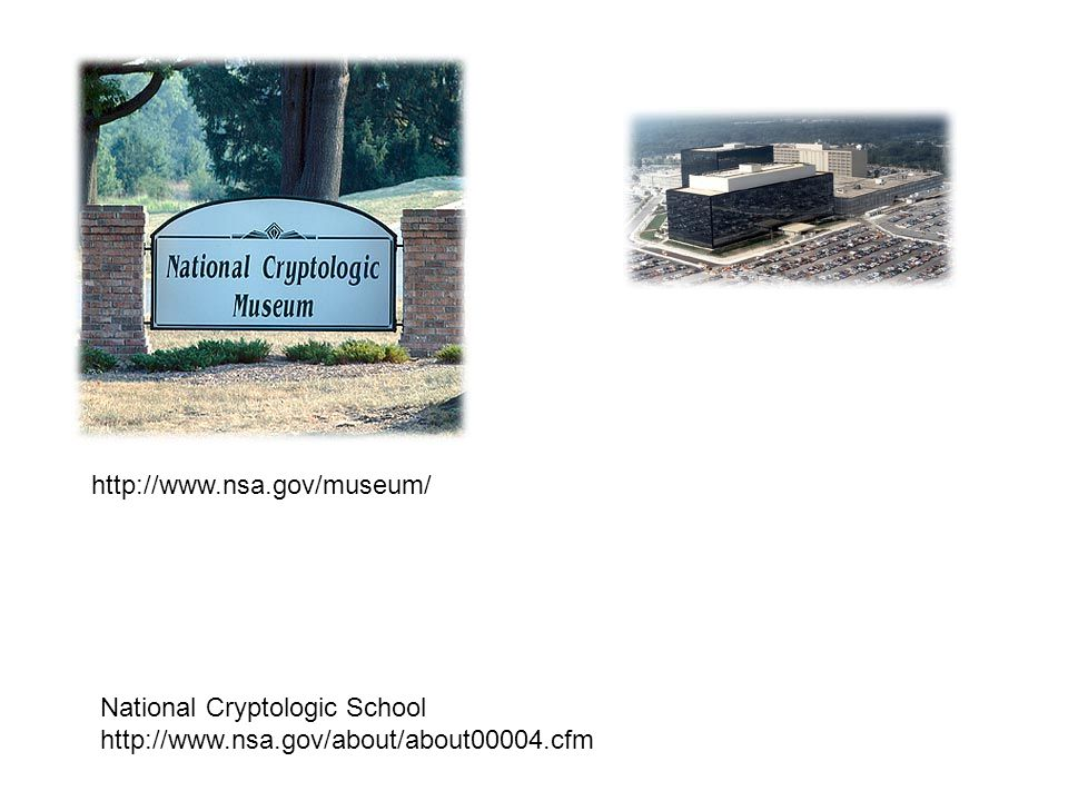 http://www.nsa.gov/museum/ National Cryptologic School http://www.nsa.gov/about/about00004.cfm