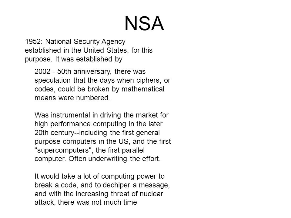1952: National Security Agency established in the United States, for this purpose.