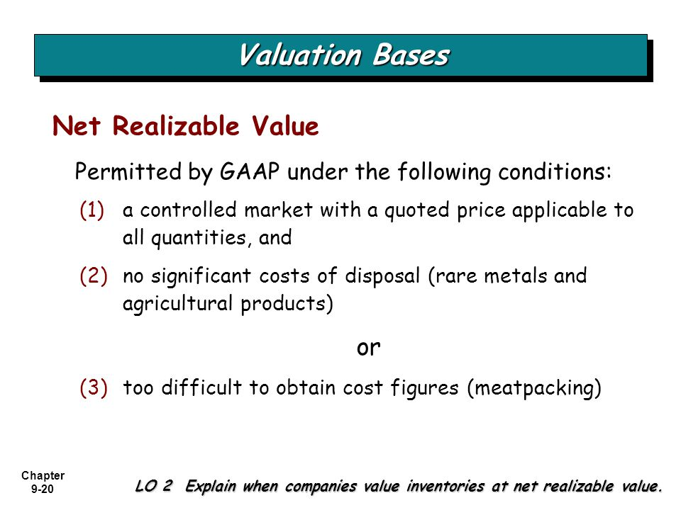 Chapter 9-20 (1)a controlled market with a quoted price applicable to all quantities, and (2)no significant costs of disposal (rare metals and agricul