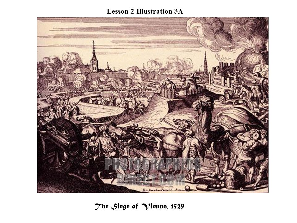 Lesson 2 Illustration 3A The Siege of Vienna, 1529