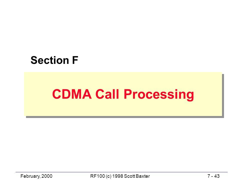 February, 20007 - 43RF100 (c) 1998 Scott Baxter CDMA Call Processing Section F